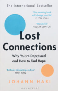 Lost Connections Why You're Depressed and How to Find Hope